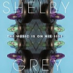 Shelby Grey - The music is on his side LP