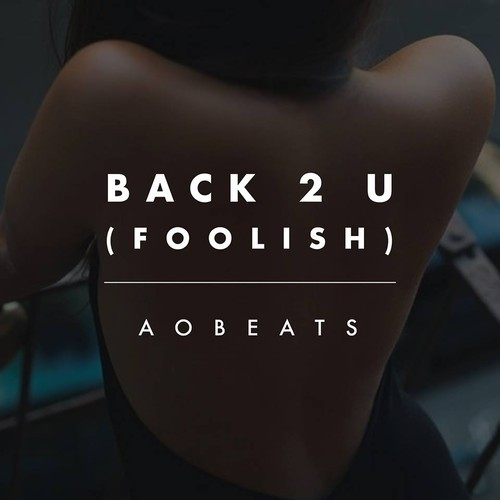 AObeats - Back 2 U (Foolish)