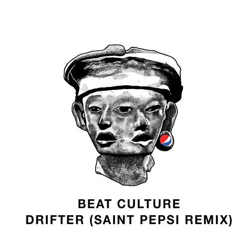 Beat Culture - Drifter (SAINT PEPSI Remix)