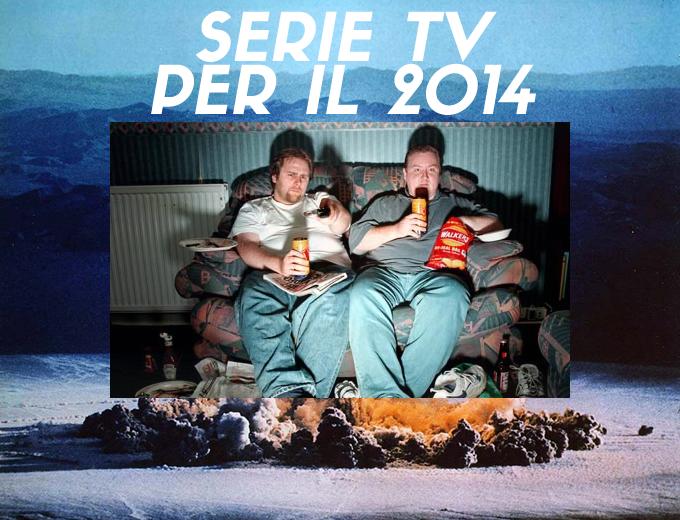 SERIE TV DA VEDERE NEL 2014.fw