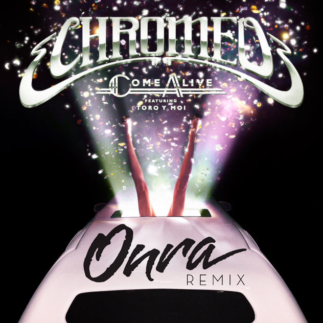 Chromeo-Come-Alive-ft-Toro-Y-Moi-Onra-Remix
