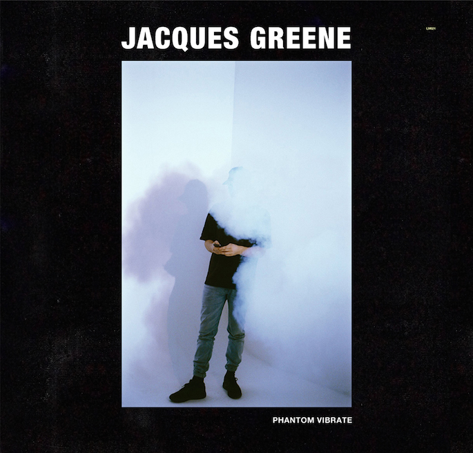 jacques greene phantom vibrate