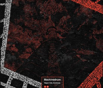 Machinedrum – Vapor City Archives / Review
