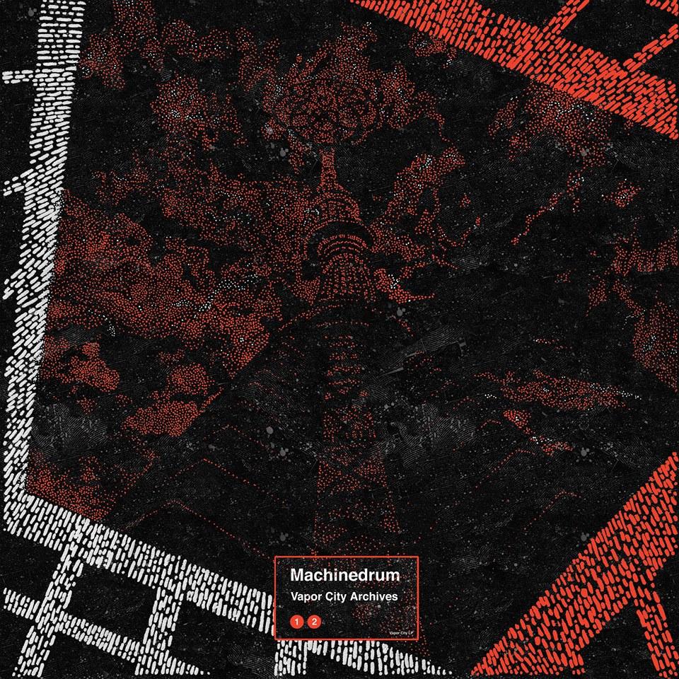 machinedrum - vapor city archives