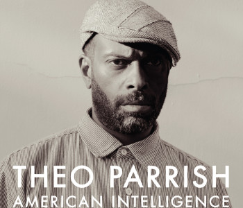 Theo Parrish – American Intelligence / Review