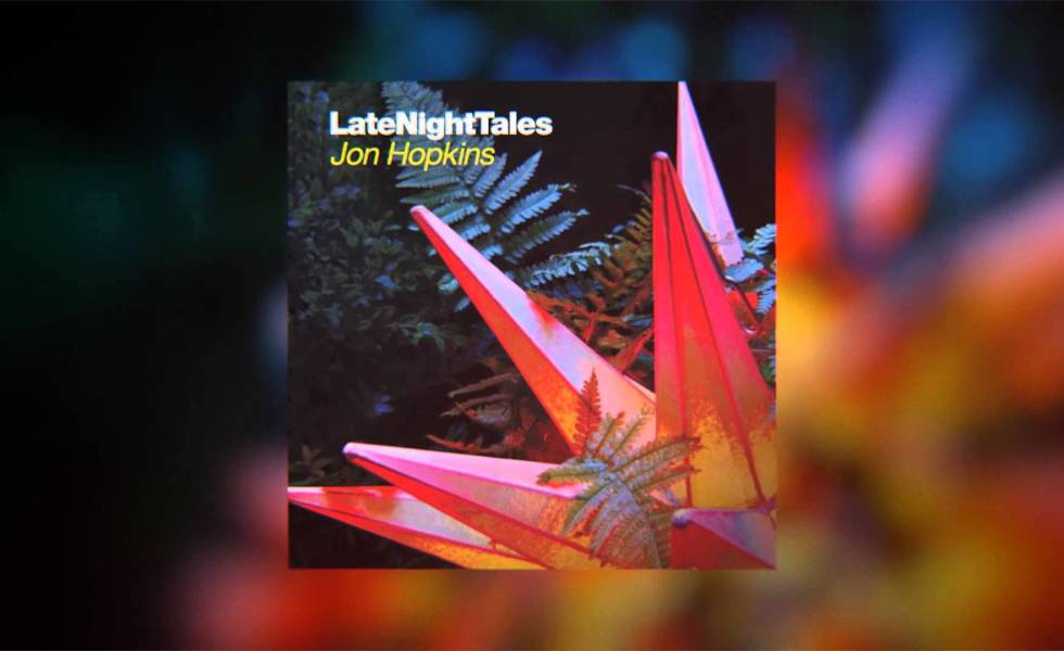 Jon Hopkins – Late Night Tales / Review