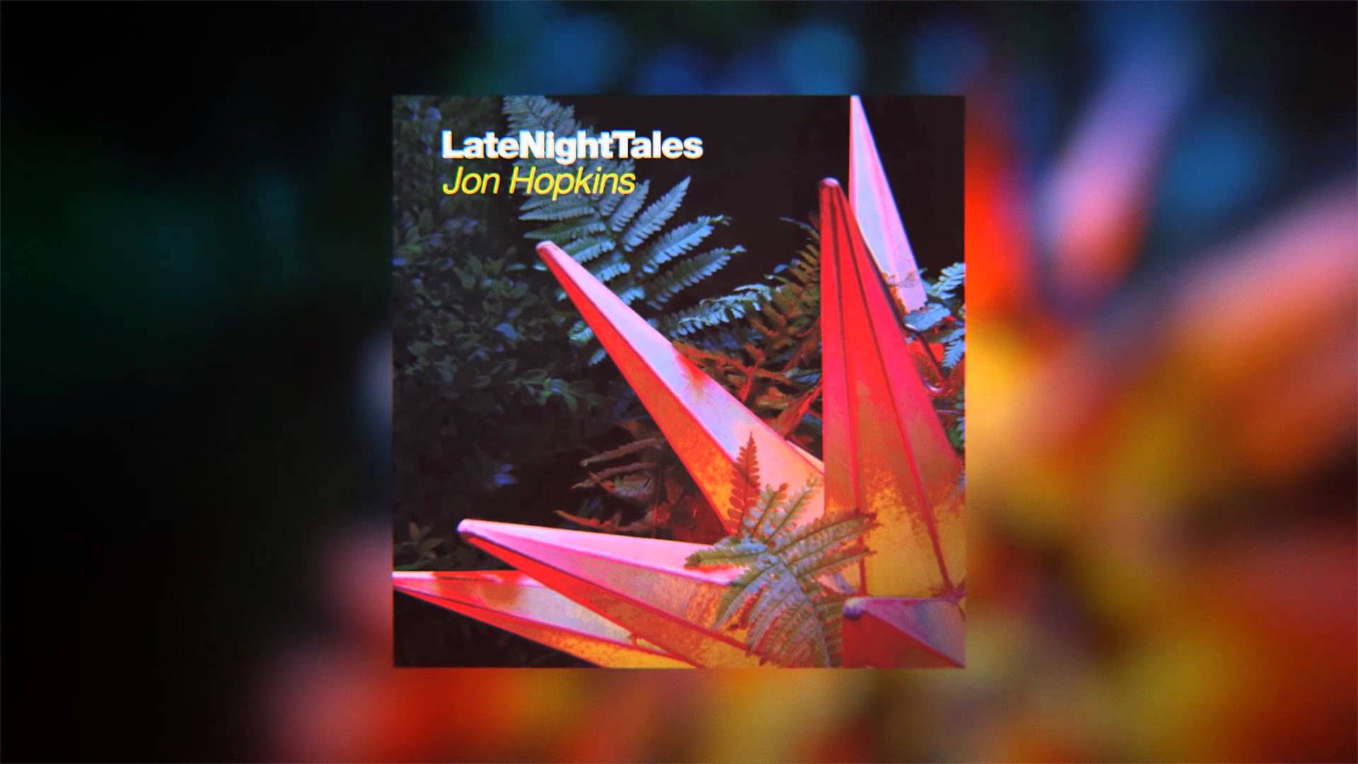 Jon Hopkins - Late Night Tales / Review
