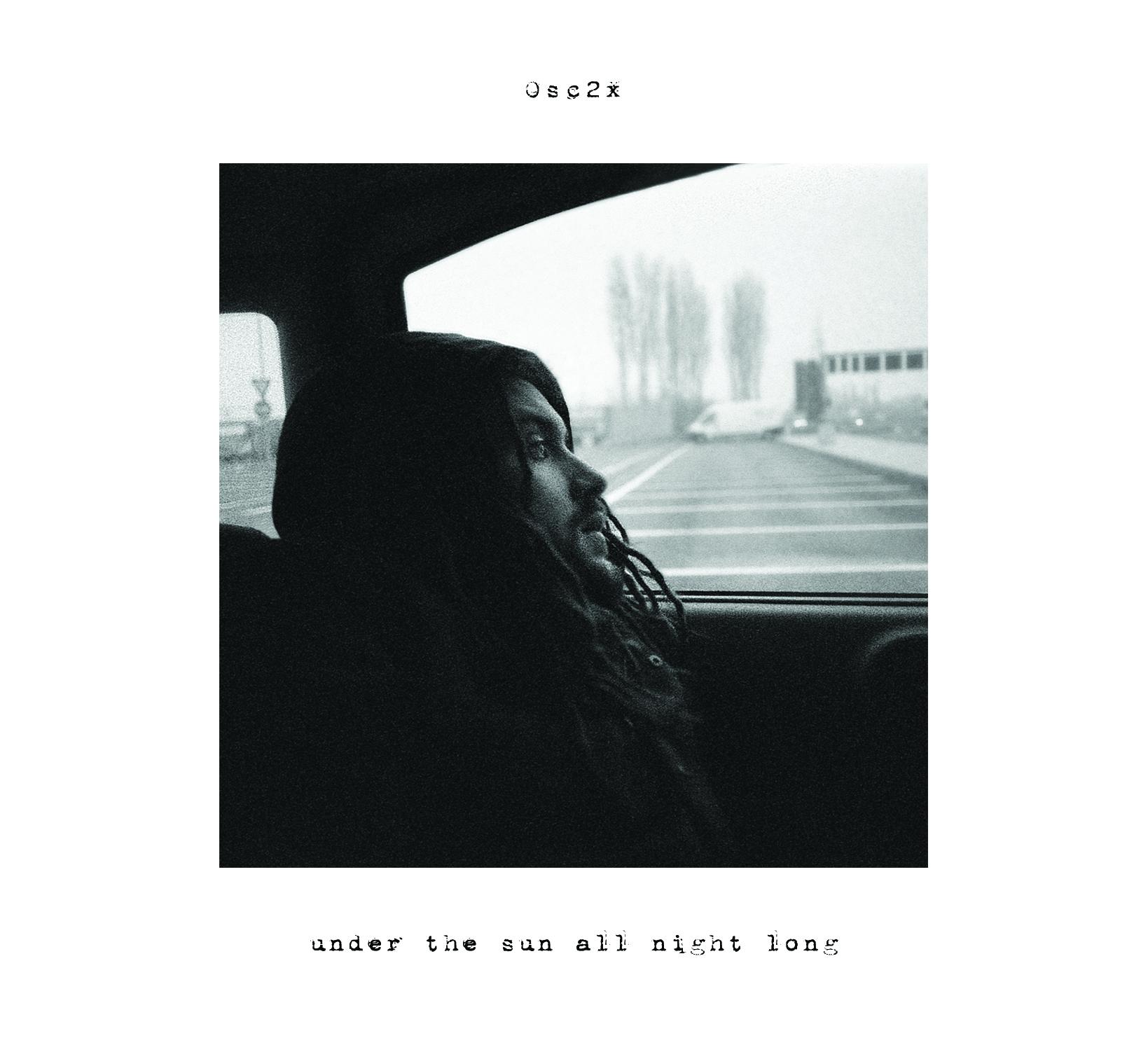Osc2x - Under The Sun All Night Long