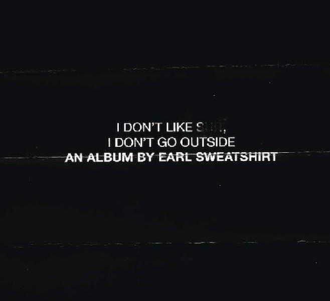 Earl Sweatshirt – I Don't Like Shit, I Don't Go Outside / Review