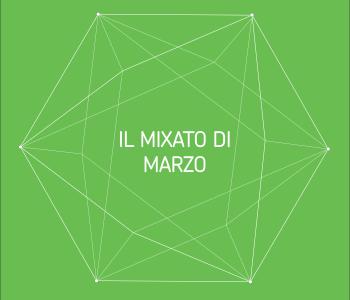 Il Mixato di Marzo