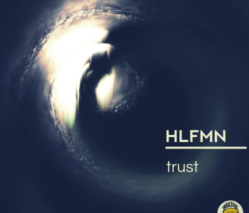 HLFMN – Trust EP / Review