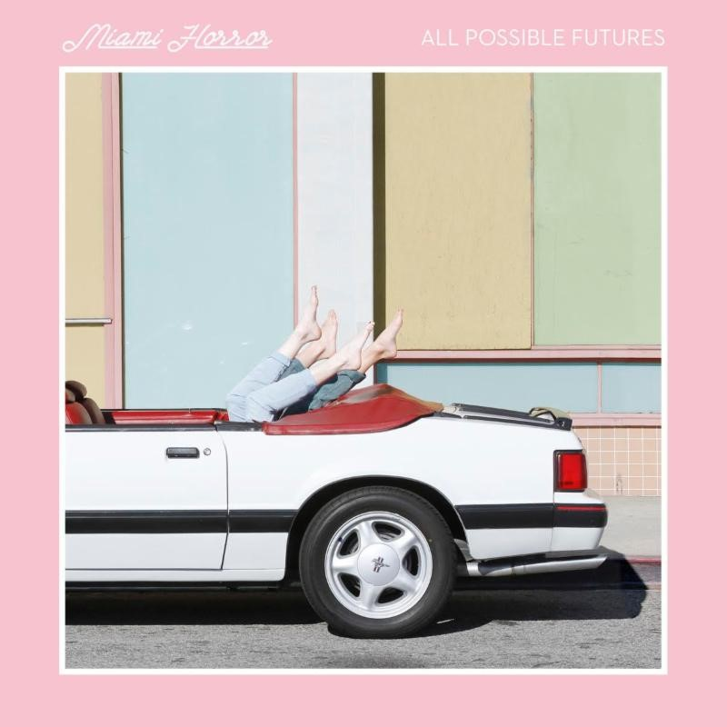 Miami Horror - All Possible Futures / Review