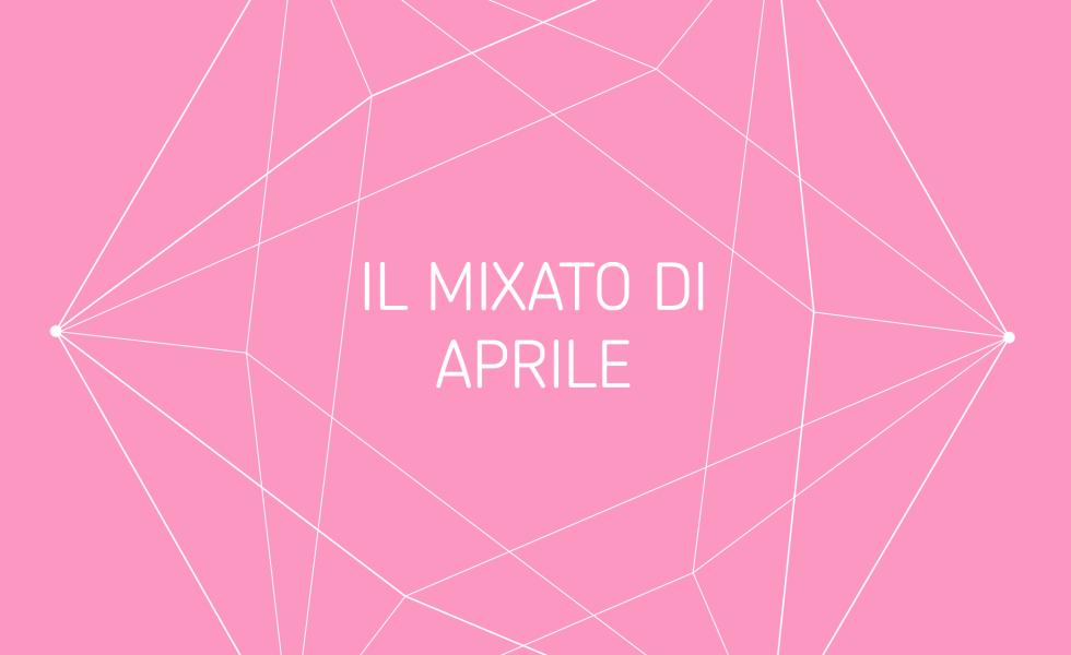 Il Mixato di aprile