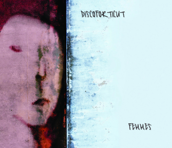 Discoforticut – Femmes / Review