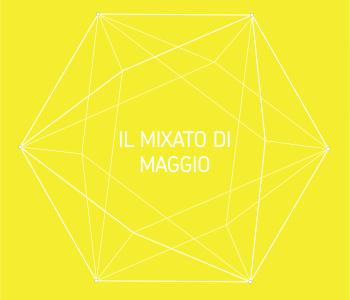Il mixato di Maggio