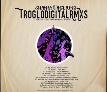 Smania Uagliuns – TrogloDigital RMXS / I Remixer