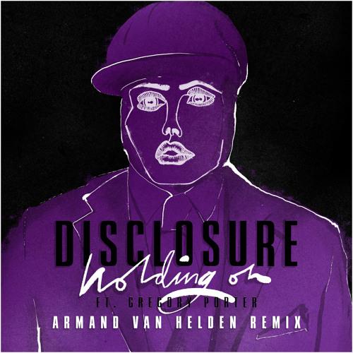Disclosure - Holding On (Armand Van Helden Remix)