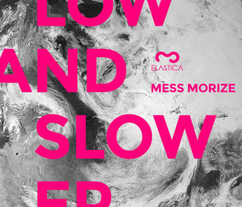Mess Morize – Low And Slow EP / Exclusive Track