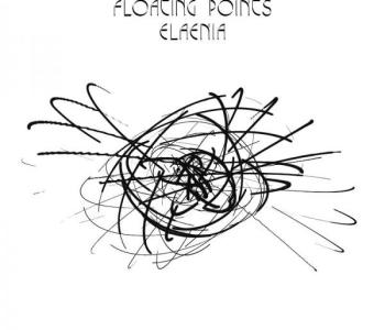 Lontano dalle convenzioni / Floating Points – Elaenia