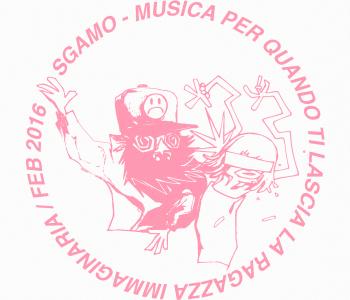 Musica per quando ti lascia la ragazza immaginaria / Il mixato di SGAMO