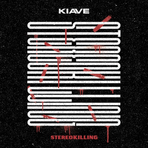 KIAVE - StereoKilling