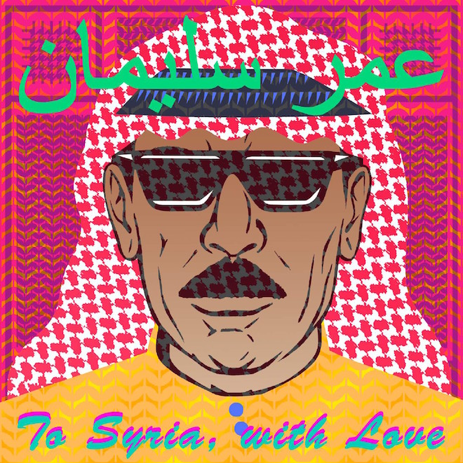 omar souleyman to syria with love